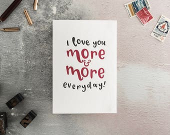 I Love You More & More Everyday Letterpress Card - Suitable for Valentines, birthday or anniversary