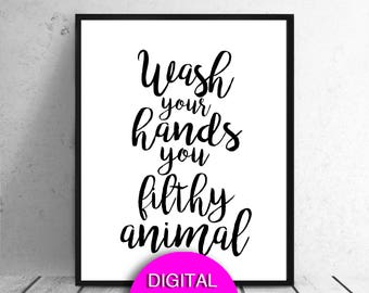 Digital, Wash Your Hands Print, Funny Bathroom Art, Sign 5x7 8x10 11x14 16x20 A3 A4