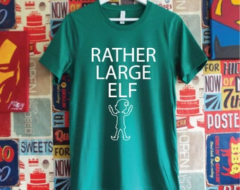 Rather Large Elf Shirt. Funny Christmas Shirt. Elf T-Shirt. Funny Christmas Tee. Xmas Shirt.
