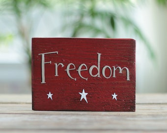 Freedom Sign, 4th of July Wood Sign, Patriotic Sign, Rustic 4th of July Decor, Small Sign, Rustic Wood Sign, Primitive Patriotic Decor