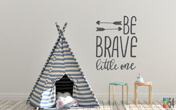 Be Brave Little One - Wall Decal - Vinyl Wall Sticker Decal Indoor Decor Decoration - White, Black, Blue, Gold, - artstudio54