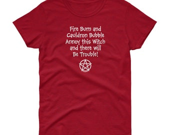 Annoy this Witch and there will Be Trouble! Lady Fit Cheeky Witch® Womens T-Shirt
