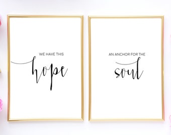 Scripture Wall Art,We Have This Hope An Anchor For The Soul, Bible Verse Print,Bedroom Wall Decor,Bible Verse Wall Art,Hebrews 6:19,Quote