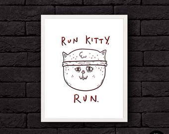 RUN KITTY RUN! - Kitten, Cat, Cat Lover, Running, Illustration, Print, Poster, For Him, For Her, Art, Cute, Cat Poster, Birthday, Funny, Run