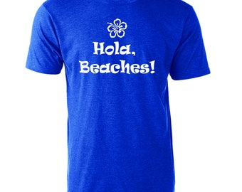 Hola, Beaches Women's T-Shirt Funny Graphic Hibiscus