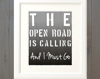 The Open Road Is Calling And I Must Go Biker Traveller Home Art Typographical Artwork Wall Downloadable Printable PDF File Poster Download
