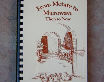 Cooking with The Heard Museum Guild, From Metate to Microwave Then to Now The Heard Museum Cookbook, 1988 Vintage Cook Book