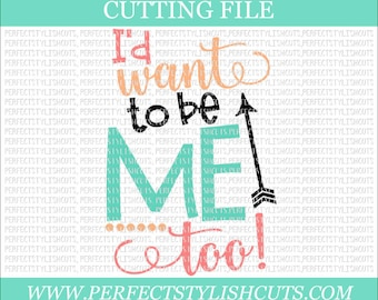 I'd Want To Be Me Too SVG - Diva Svg, DXF, Eps, PNG Files for Cutting Machines Cameo or Cricut