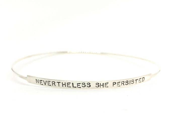 Featured listing image: Nevertheless She Persisted bracelet bangle bracelet sterling silver bangle bracelet personalized bracelet custom bracelet custom bangle