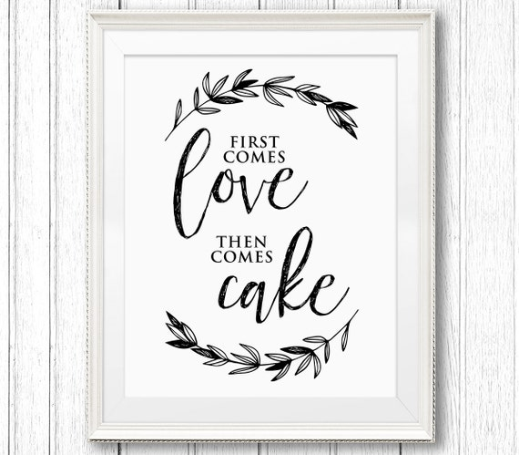 Wedding Cake Sign, First Comes Love Then Comes Cake, Printable Wedding Reception Sign, Rustic, Instant Download, Digital, PDF, 8x10 #SW28