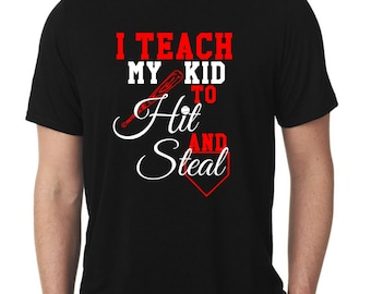 I Teach My Kid To Hit And Steal Baseball Dad Custom T-Shirt.