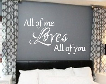 All of Me, Loves All of You, Vinyl Wall Decal, Home Decor, Master, Bedroom, Newlyweds, Husband, Wife, New Home, Custom Decal, Sign, Love
