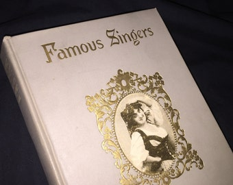 1908 Famous Singers of To-day and Yesterday