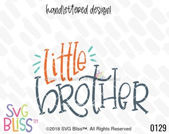 Little Brother SVG, Boy, Baby, Bro, Sibling, Cute, Handlettered, DXF, Cut File, Cricut & Silhouette Compatible Original Art Digital File