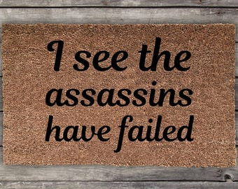 I See The Assassins Have Failed, Funny Doormat, Wedding Gift, Closing Gift, Housewarming Gift, Welcome Mat