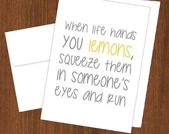 When Life Hands You Lemons - Funny Cards - 4bar