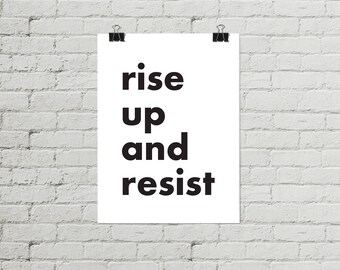 Rise Up Poster, Resist Poster, Protest Poster, Anti Trump Poster, Rise Up Prints, Rise Up Art Print, Rise Up Wall Art, Gift Ideas