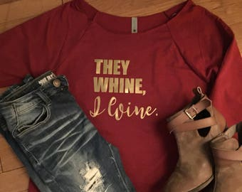 They Whine, I wine.