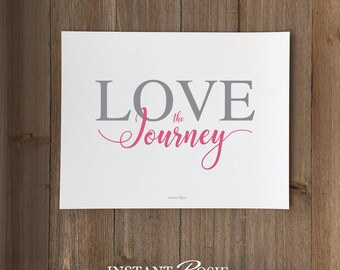 Love the Journey - Instant download