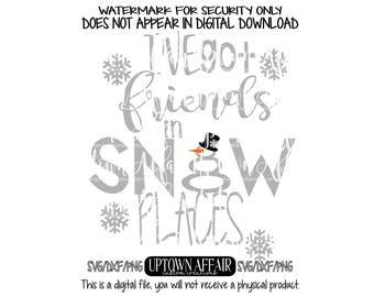I've Got Friends in Snow Places  SVG/PNG/DXF Digital cut file Sale