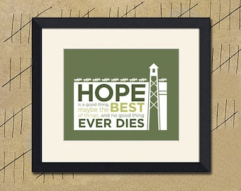 Shawshank Redemption Inspired Art Print, Hope Quote, Various Sizes Available
