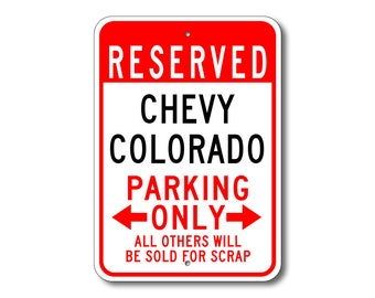 Colorado Parking Sign, Colorado Sign, Chevy Colorado , Colorado Sign, Colorado Gift, Colorado Decor, Chevrolet, Metal Chevy Parking Sign