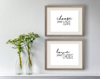 75% OFF - Set of TWO! Choose Your Love, Love Your Choice, Home Decor, Black and White, Printable Wall Art, Instant Download