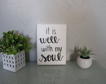 White and Black 'it is well with my soul' Hand-Painted Quote Canvas 5x7in