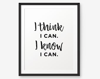 I think I can. I know I can Printable, Children Wall Art , Nursery Decor, Classroom decor, Office decor, Inspirational, Motivational quote