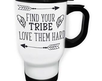 Find Your Tribe. Love Them Hard White Travel 14oz Mug j768t
