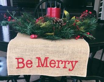 Be Merry Table Runner, Burlap Table Runner, Table Runner,