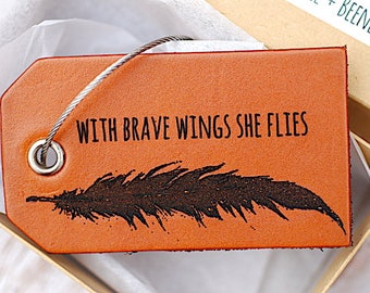 Inspirational Quote, Luggage tag, With Brave Wings She Flies, Gift For Grad, Daughter, Feather, Travel, Customizable Baggage Tag, ID Tag