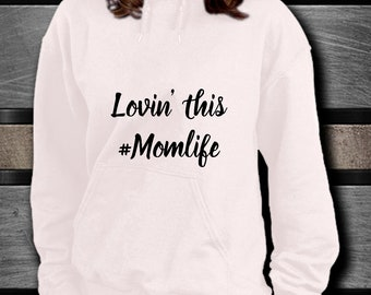 """Momlife Clothing - Mother's Day Clothing - Mother's Day Gift """"Lovin' this #Momalife"""" White Hoodie - Women's hoodie - Women's clothing"""