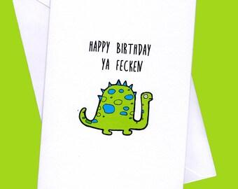 Funny birthday card insulting birthday card irish birthday birthday dinosaursfunny birthday cardinsulting birthday carddinosaurs dinosaur card m4hsunfo Gallery
