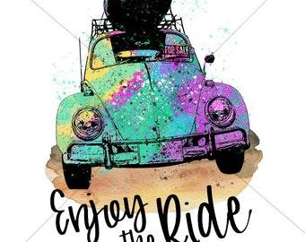 Enjoy The Ride Sublimation Transfer