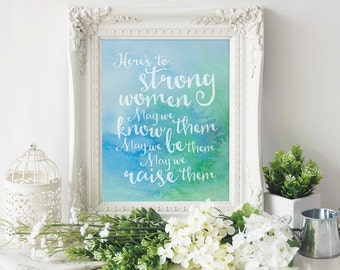 Here's To Strong Women - Inspirational Wall Art - Printable Art - Instant Download Art - Watercolor Art - Printable Quote - Office Decor
