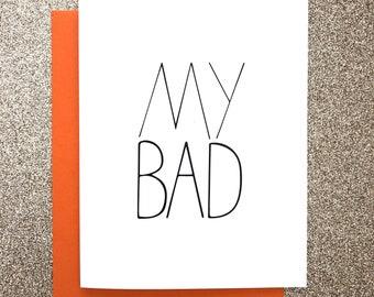 My Bad A2 Greeting Card, Typography Print, Motivation, Inspiring Cards, Pep Talk, Monochrome Art