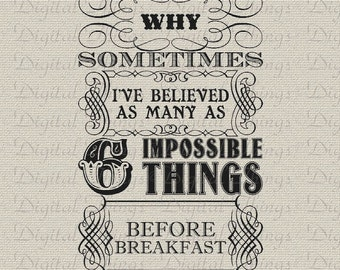 Alice In Wonderland Queen Quote Six Impossible Things Printable Digital Download for Fabric Iron on Transfer Fabric Pillow Tea Towel DT1183