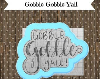 Gobble Gobble Y'all Hand Lettered cookie cutter