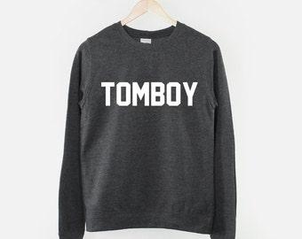 Tomboy Slogan Crew Neck Sweatshirt