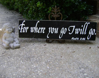 For where you go I will go, Ruth 1:16