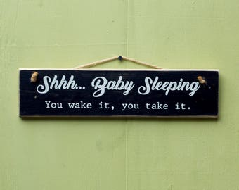 Baby Sleeping Sign - You Wake It You take It - New Baby Gift - Baby Shower Gift - Funny Baby Gift - Nursery Decor - Door Sign - Baby Signs