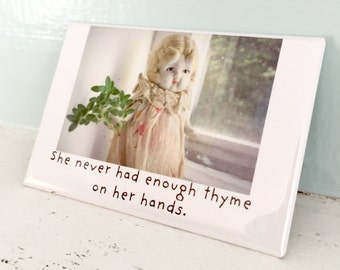 "Funny Fridge Magnet ""Thyme On Her Hands"" Funny China Dolly Claudia Doll Silly Kitchen Art"
