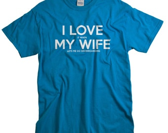 Snowboarding Shirts for men snowboard t shirt funny gift for snowboarder husband anniversary snow board gift I LOVE it when MY Wife® Brand