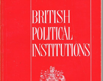 British Political Institutions - H Kerst - civilization English Documents - man and co. - 1970