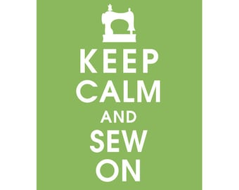Keep Calm and SEW ON (B) - Art Print (Featured in Grass Green) Keep Calm Art Prints and Posters