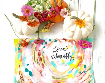 Live Vibrantly 9x12 inch original painting on watercolor paper / Colorful Home Decor / inspirational gifts / Gifts for Creatives