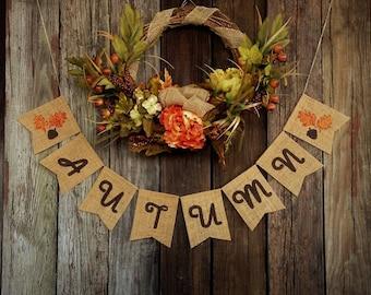 AUTUMN Burlap Banner, Fall Burlap Bunting, Rustic Fall Banner, Fall Decoration, Seasonal Decor, Autumn Wall Decor, Fall Mantel Decoration