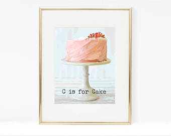 C is for Cake Digital Art Print - Instant Download, Cake Art, Bakery, Pink Cake, Nursery Art, Baby Girl, Typography, Home Decor, Birthday