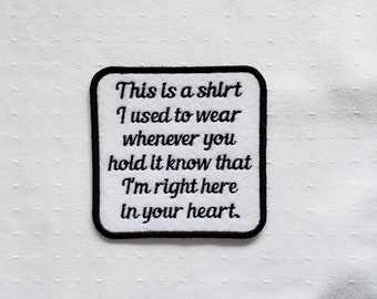 This Is A Shirt Right In Your Heart-Black Red Blue Pink Purple Green Orange Text Color-SEW ON Memory Patch - Custom Wording Welcome